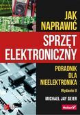 Michael Jay Geier - Jak naprawić sprzęt elektroniczny