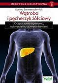 Sonnenschmidt Rosina - Medycyna holistyczna Tom 2. Wątroba i pęcherzyk żółciowy
