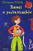 Ullrich Hortense - Zamęt w parku strachów