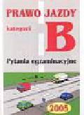 Prawo jazdy kategorii B Pytania egzaminacyjne 2005
