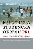 Michał Rauszer, Sławomir Rogowski - Kultura studencka okresu PRL