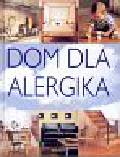 Howarth Peter, Reid Anita - Dom dla alergika