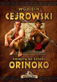 Cejrowski Wojciech - Piechotą do źródeł Orinoko