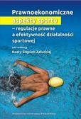 Prawnoekonomiczne aspekty sportu. - regulacje prawne a efektywność działalności sportowej