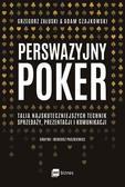 Czajkowski Adam, Załuski Grzegorz - Perswazyjny poker. Talia najskuteczniejszych technik sprzedaży, prezentacji i komunikacji