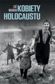 Zoe Waxman - Kobiety Holocaustu