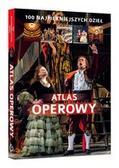 Wiśnios Joanna, Draus Agnieszka - Atlas operowy 100 najpiękniejszych dzieł