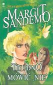 Sandemo Margit - Saga o królestwie światła Trudno mówić nie