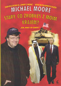 Moore Michael - Stary co zrobiłeś z moim krajem