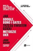 John Doerr - Jak Google, Bono i Gates trzęsą światem dzięki...