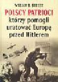 Breuer William B. - Polscy patrioci którzy pomogli uratować Europę przed Hitlerem