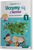 Grażyna Tamas, Małgorzata Rożyńska - Uczymy się z Bratkiem 3/1 Podręcznik OPERON