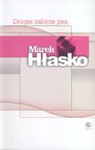Hłasko Marek - Drugie zabicie psa