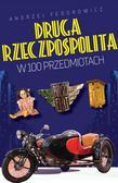 Federowicz Andrzej - II Rzeczpospolita w 100 przedmiotach