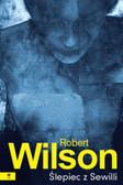 Wilson Robert - Ślepiec z  Sewilli