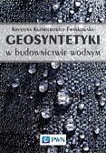 Kazimierowicz-Frankowska Krystyna - Geosyntetyki w budownictwie wodnym
