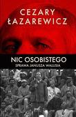 Łazarewicz Cezary - Nic osobistego. Sprawa Janusza Walusia