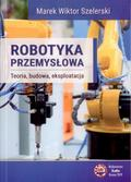 Marek Wiktor Szelerski - Robotyka przemysłowa