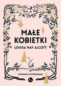 Alcott Louis May - Małe kobietki - wersja ilustrowana