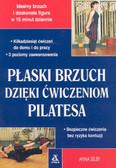 Selby Anna - Płaski brzuch dzięki ćwiczeniom Pilatesa