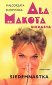 Budzyńska Małgorzata - Ala Makota dorasta. Siedemnastka