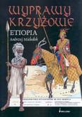 Michałek Andrzej - Wyprawy krzyżowe. Etiopia