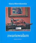Wiernikowska Maria - Zwariowałam