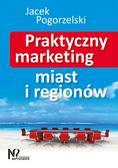 Pogorzelski Jacek - Praktyczny marketing miast i regionów