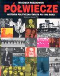 Roszkowski Wojciech - Półwiecze
