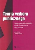 Wilkin Jerzy (red.) - Teoria wyboru publicznego