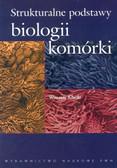 Kilarski Wincenty - Strukturalne podstawy biologii komórki