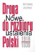 Grunberg Karol, Serczyk Jerzy - Droga do rozbioru Polski 1918-1939