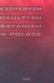 Red. Zbigniew Pasek - Ezoteryzm, okultyzm, satanizm w Polsce