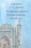 Johannes J.G. Jansen - Podwójna natura fundamentalizmu islamskiego