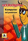 Kaczor Paweł - Komputer od podstaw