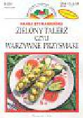 Szymanderska Hanna - Zielony talerz czyli warzywne przysmaki