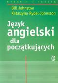 Johnston Bill, Rydel - Johnston Katarzyna - Język angielski dla początkujących