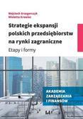 Grzegorczyk Wojciech, Krawiec Wioletta - Strategie ekspansji polskich przedsiębiorstw...