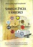 Grzybowski Przemysław Paweł - Śmiech życia i śmierci. Od osobistych historii po edukację do pamięci o okupacji, gettach i obozach koncentracyjnych