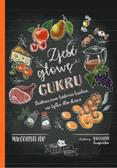 Małgorzata Kur - Zjeść głowę cukru. Ilustrowana historia kuchni...