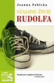 Fabicka Joanna - Szalone życie Rudolfa