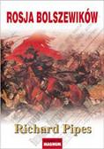 Pipes Richard - Rosja Bolszewików