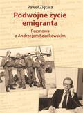 Ziętara Paweł - Podwójne życie emigranta. Rozmowa z Andrzejem Szadkowskim