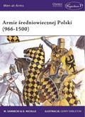 Witold Sarnecki, David Nicolle - Armie średniowiecznej Polski (966-1500)