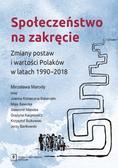 Marody Mirosława, Konieczna-Sałamatin Joanna, Sawicka Maja i inni - Społeczeństwo na zakręcie. Zmiany postaw i wartości Polaków w latach 1990–2018
