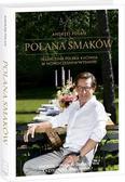 Polan Andrzej - Polana smaków. Tradycyjna polska kuchnia w nowoczesnym wydaniu