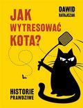 Dawid Ratajczak - Jak wytresować kota. Historie prawdziwe