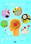 praca zbiorowa - Dla mózgu trudym, na dzień bez nudy