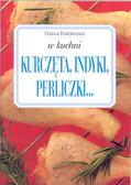 Feslikenian Franca - W kuchni Kurczęta indyki perliczki