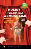 Kubań Jan, Matyja Mirosław, Sanocki Janusz - Kulisy polskiej demokracji.. Obywatel wobec systemu
